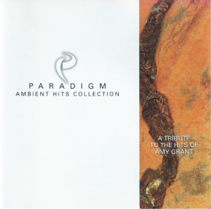 Paradigm Ambient Hits Collection: A Tribute to the Hits of Amy Grant - front